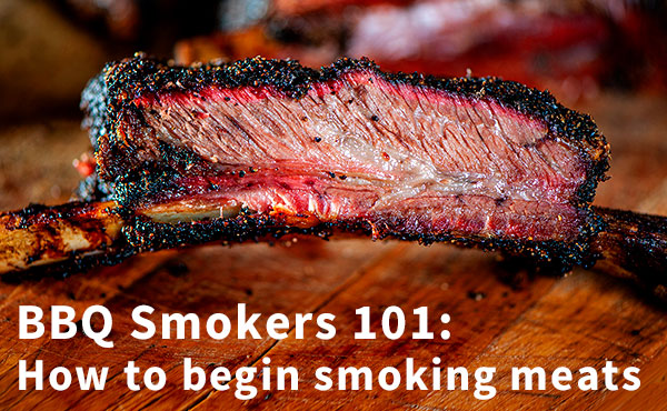 BBQ Smokers 101: How to Begin Smoking Meats